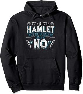 Hamlet Quote No Pessimist Shakespeare Pullover Hoodie
