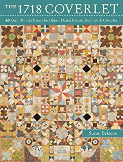 The 1718 Coverlet: 69 Quilt Blocks from the Oldest Dated British Patchwork Coverlet