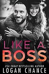 Like A Boss (Boss Duet Book One) (The Boss Duet 1) Kindle Edition