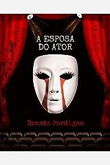 A ESPOSA DO ATOR (Portuguese Edition) Kindle Edition