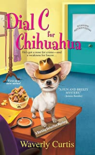 Dial C For Chihuahua (A Barking Detective Mystery)