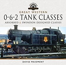 Great Western, 0-6-2 Tank Classes: Absorbed and Swindon Designed Classes (Locomotive Portfolios)