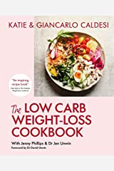The Low-Carb Weight Loss Cookbook: How to Lose Weight and Change Your Life in 6 Weeks (English Edition) Format Kindle