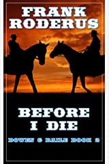 Before I Die (Bowen & Baile Book 2) Kindle Edition