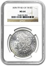1878 Morgan Dollar 7 TF Rev of 78 MS-64 NGC $1 MS-64 NGC