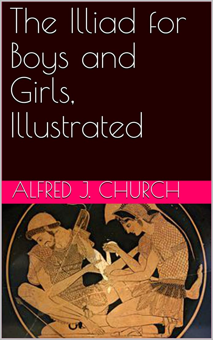 The Illiad for Boys and Girls, Illustrated (English Edition)