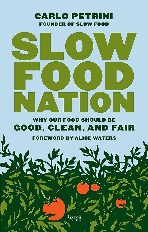 安心させる遠征補充Slow Food Nation: Why Our Food Should Be Good, Clean, and Fair (English Edition)