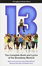 13: The Complete Book and Lyrics of the Broadway Musical (Applause Libretto Library)