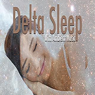 Delta Sleep - with Ambient Music