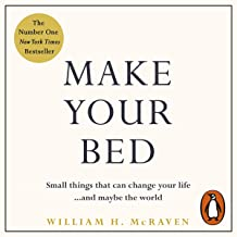 Make Your Bed: Small things that can change your life...and maybe the world