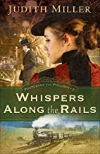 Whispers Along the Rails (Postcards From Pullman Book #2)