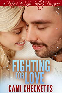 Fighting for Love (Cami's Snow Valley Romance Book 6)