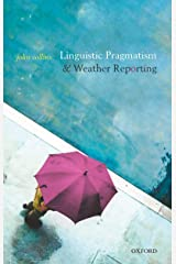 Linguistic Pragmatism and Weather Reporting (English Edition) eBook Kindle