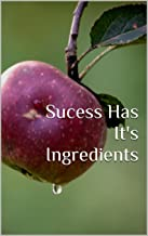 Sucess Has It's Ingredients: Change Your Thinking