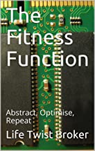 The Fitness Function: Abstract, Optimise, Repeat