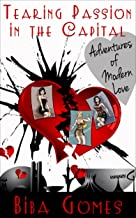 Tearing Passion in the Capital: Adventures of Modern Love (English Edition)