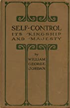 Self-Control Its Kingship and Majesty