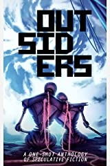 Outsiders: A One-Shot Anthology of Speculative Fiction Kindle Edition