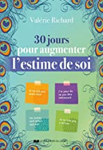 30 jours pour augmenter l'estime de soi (French Edition)