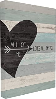 Stupell Industries All of Me Loves All Of You Distressed Heart Canvas Wall Art, 24 x 30, Multi-Color