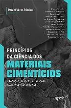 Princípios da Ciência dos Materiais Cimentícios: Produção, Reações, Aplicações e Avanços Tecnológicos (Portuguese Edition)