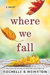Where We Fall: A Novel Kindle Edition
