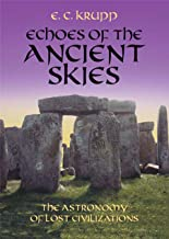 Echoes of the Ancient Skies: The Astronomy of Lost Civilizations (Dover Books on Astronomy)