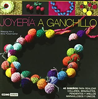 Joyeria a ganchillo/ Crochet Jewelry: 40 disenos para realizar collares, brazaletes, pendientes
