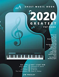 2020 GREATEST POP PIANO SHEET MUSIC BOOK: Songbooks For Piano - Piano Music - Sheet Music - Piano Sheet Music Popular Song...