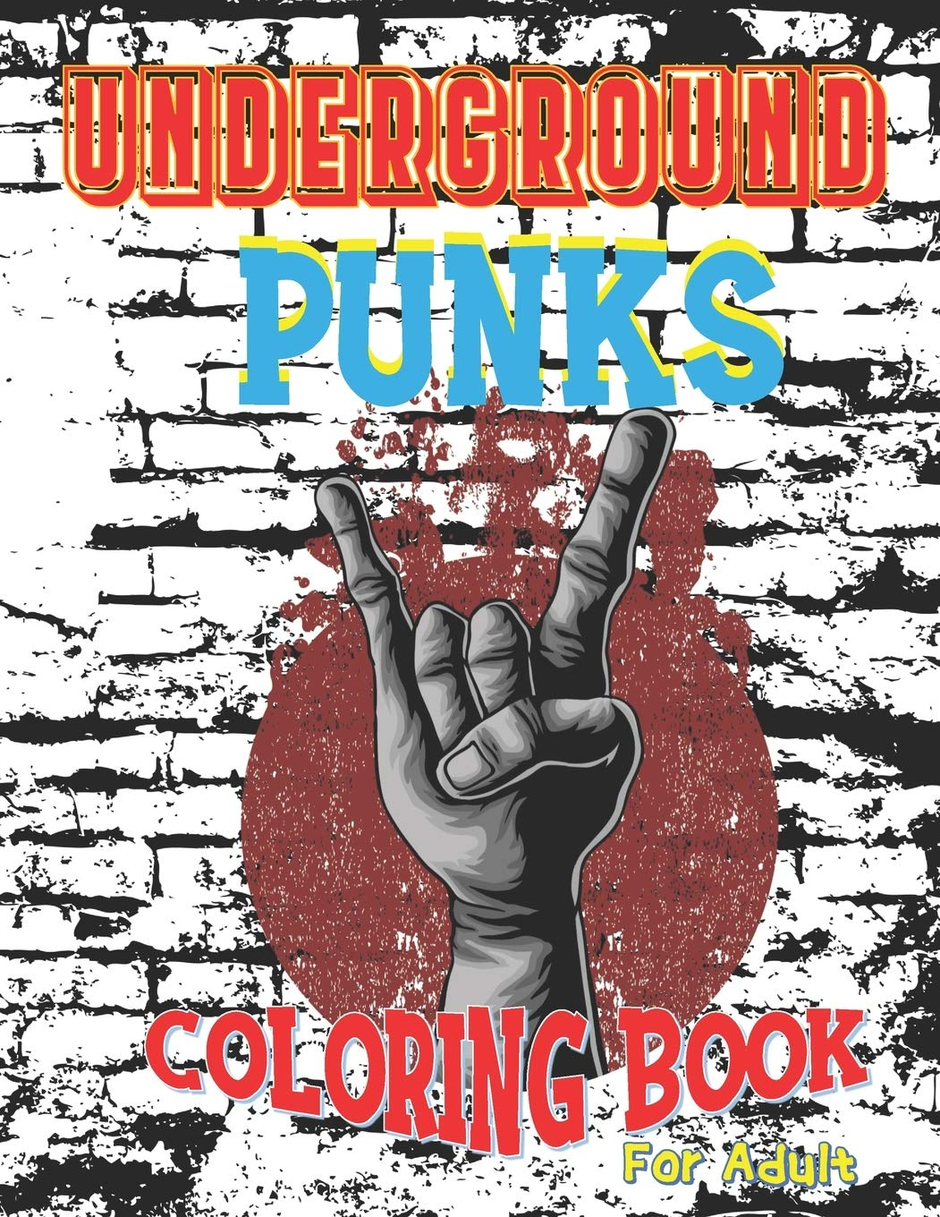 Underground Punks coloring book for adult: UNITY AS ONE STAND TOGETHER,UNITY EVOLUTION'S GOTTA COME