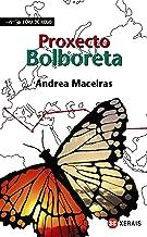 Proxecto Bolboreta (INFANTIL E XUVENIL - FÓRA DE XOGO E-book) (Galician Edition)