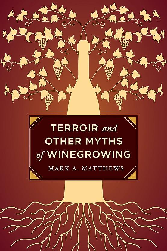 落ち着く傀儡移住するTerroir and Other Myths of Winegrowing (English Edition)