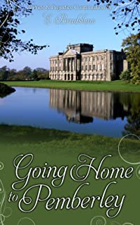 Going Home to Pemberley: A Pride & Prejudice Continuation