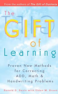 Gift of Learning: Proven New Methods for Correcting Add, Math & Handwriting Problems