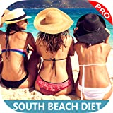 South Beach Diet Pro - Best Easy Guide & Tips For Fast Weight Loss Diet Plan