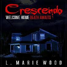 Crescendo: Welcome home. Death awaits.