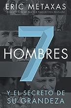 Siete hombres: Y el secreto de su grandeza (Spanish Edition)