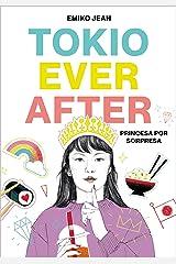 Tokyo Ever After. Princesa por sorpresa (Spanish Edition) Kindle Edition