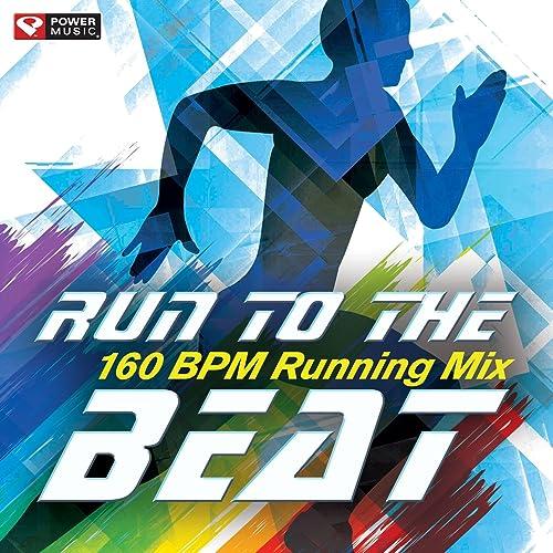 Run to the Beat - 160 BPM Running Mix (60 Min Non-Stop