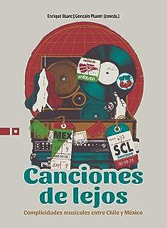 Canciones de lejos: Complicidades musicales entre Chile y México