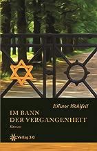 Im Bann der Vergangenheit (Band 2) (Ellinor Wohlfeils Familien-Saga) (German Edition)