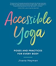 Accessible Yoga: Poses and Practices for Every Body PDF