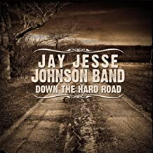 jay jesse johnson band down the hard road