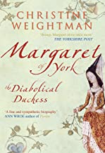 Margaret of York: The Diabolical Duchess (English Edition)