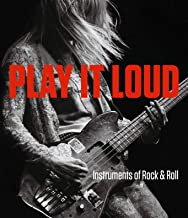 Play It Loud: Instruments of Rock & Roll