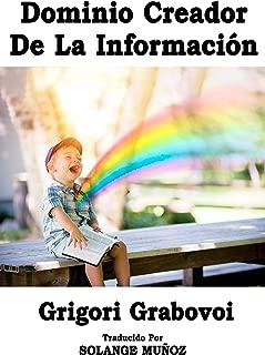 El Dominio Creador De La Información: Teoría y práctica - Enseñanzas sobre la salvación y el desarrollo armonioso (Spanish Edition)