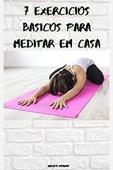7 exercícios básicos para meditar em casa (AUTO-AJUDA E DESENVOLVIMENTO PESSOAL Livro 45) eBook Kindle