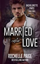 Married Into Love (Bachelorette Party Book 3)