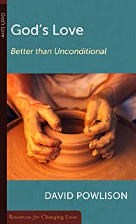 God's Love: Better Than Unconditional (Resources for Changing Lives)
