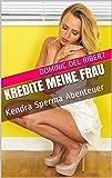 Kredite Meine Frau: Kendra Sperma Abenteuer